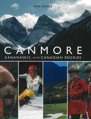 Cover of: Canmore, Kananaskis, and the Canadian Rockies | Pam Doyle