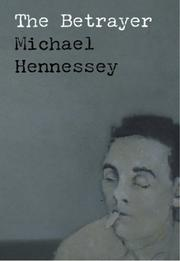 The betrayer by Michael Hennessey