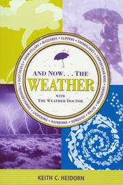 Cover of: And Now .the Weather | Keith C. Heidorn