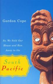 Cover of: So We Sold Our House and Ran Away to the South Pacific | Gordon Cope