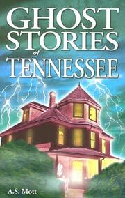 Cover of: Ghost Stories of Tennessee | A. S. Mott