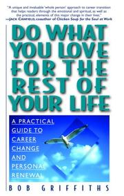 Cover of: Do What You Love for the Rest of Your Life | Bob Griffiths
