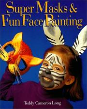 Cover of: Super masks and fun face painting