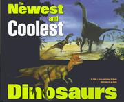 Cover of: The Newest and Coolest Dinosaurs | Philip J. Currie