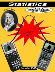 Cover of: Statistics with the TI-84 Plus Calculator | Brendan, Dr. Kelly