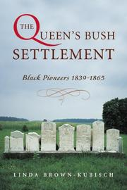 The Queen's Bush Settlement by Linda Brown-Kubisch