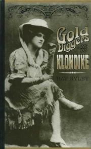 Gold diggers of the Klondike by Bay Ryley