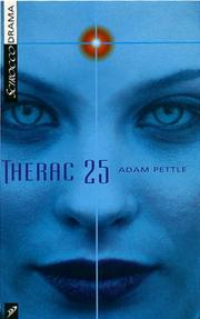 Cover of: Therac 25 | Adam Pettle