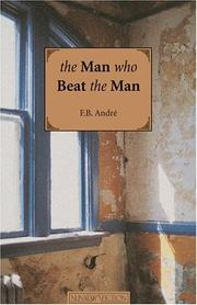 Cover of: The man who beat the man | F. B. AndreМЃ