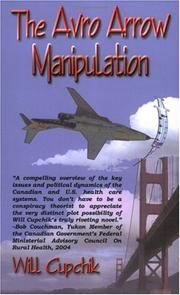 Cover of: The Avro Arrow Manipulation | Will Cupchik