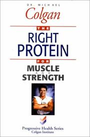 Cover of: The Right Protein for Muscle and Strength (Progressive Health Series)
