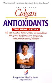 Cover of: Antioxidants, the Real Story (Progressive Health Series)
