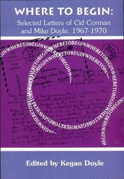 Cover of: Where to begin: selected letters of Cid Corman and Mike Doyle, 1967-1970