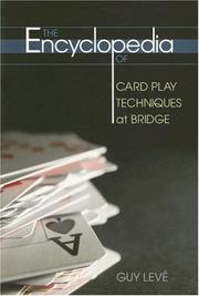 Cover of: The Encyclopedia of Card Play Techniques at Bridge | Guy Leve