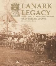 Cover of: Lanark Legacy, Nineteenth Century Glimpses Of An Ontario County