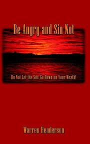 Cover of: Be Angry and Sin Not | Warren Henderson