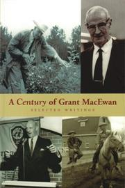 Cover of: A Century Of Grant Macewan