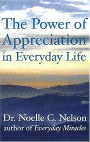 Cover of: The Power of Appreciation in Everyday Life | Noelle C., Dr. Nelson
