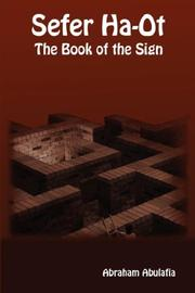 Sefer Ha-Ot - The Book of the Sign by Abraham Abulafia