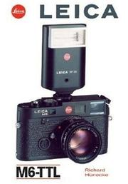 Cover of: Leica M6-TTL | Richard Hunecke