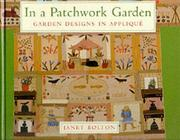 In a Patchwork Garden by Janet Bolton