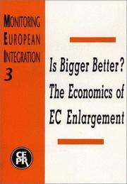 Cover of: Is Bigger Better? the Economics of Ec Enlargement (Monitoring European Integration) | Richard Baldwin