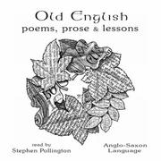 Cover of: Old English Poems, Prose and Lessons