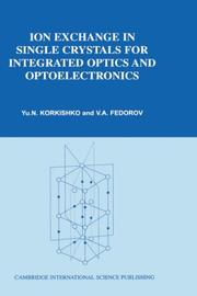 Cover of: Ion Exchange in Single Crystals for Integrated Optics and Optoelectronics | Yu N Korkishko
