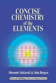 Cover of: Concise Chemistry of the Elements | Slawomir Siekierski