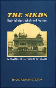 Cover of: The Sikhs: their religious beliefs and practices