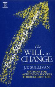 Cover of: The Will to Change | J. T. Sullivan
