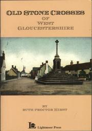 Cover of: Old stone crosses of west Gloucestershire