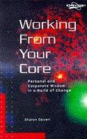 Cover of: Working from Your Core | Sharon Seivert