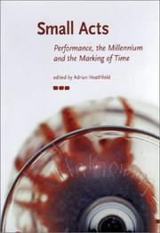 Cover of: Small Acts. Performance, the Millennium and the Marking of Time