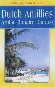 Cover of: Landmark Visitors Guides to Aruba, Bonaire & Curacao (Landmark Visitors Guides) (Landmark Visitors Guides) | Don Philpott