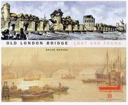 Cover of: Old London Bridge Lost and Found | Bruce Watson