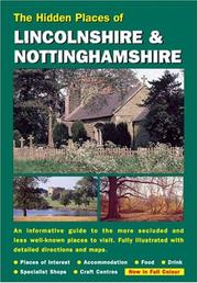 Cover of: HIDDEN PLACES OF LINCOLNSHIRE AND NOTTINGHAMSHIRE (The Hidden Places)