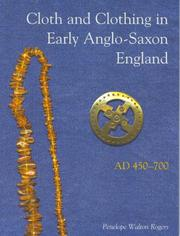 Cover of: Cloth And Clothing in Early Anglo-Saxon England, AD 450-700 (CBA Research Reports) (CBA Research Reports) | Penelope Walton Rogers