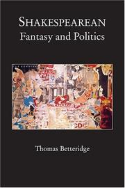 Cover of: Shakespearean Fantasy and Politics | Thomas Betteridge