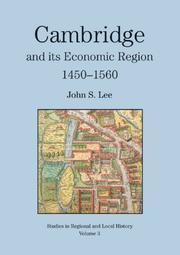 Cover of: Cambridge and Its Region, 1450 to 1560 (Studies in Regional and Local History) | John S Lee