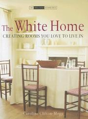 Cover of: The White Home: Creating Rooms You Love to Live In (The Small Book of Home Ideas)