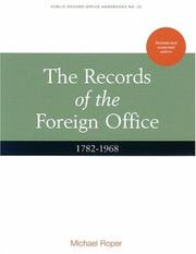 Cover of: Records of the Foreign Office, 1782-1968 | Michael Roper