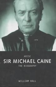 Cover of: Arise, Sir Michael Caine | Hall