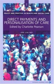 Cover of: Direct Payments And Personalisation of Care (Policy and Practice in Health and Social Care) | Charlotte Pearson