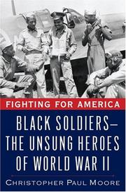 Cover of: Fighting for America: Black Soldiers--the Unsung Heroes of World War II