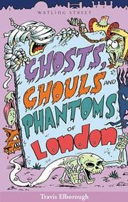 Cover of: Ghosts, Ghouls, and Phantoms of London (Of London Series)