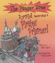 Cover of: Avoid Becoming a Pirates' Prisoner! (Danger Zone)