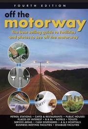 Cover of: OFF THE MOTORWAY: A popular guide that follows the junctions of each of the leading motorways in England, Wales and Now Sctoland (Off the Motorway: A Popular Guide That Follows the Junctions of Each) | Paul Smith