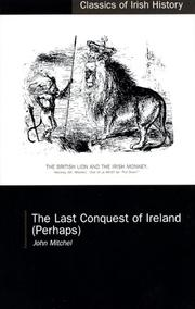 Cover of: The Last Conquest of Ireland: (Perhaps) (Classics of Irish History)