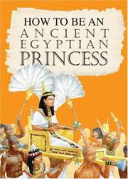 Cover of: An Ancient Egyptian Princess (How to Be)